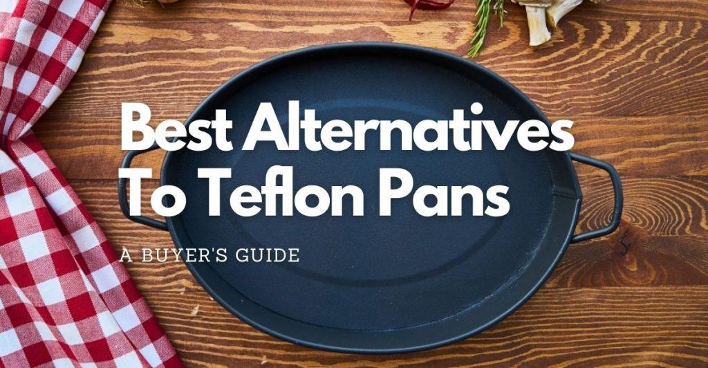 Best alternatives to teflon pans