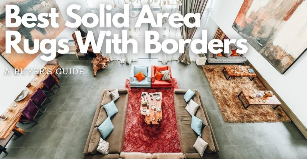 best solid area rugs with borders