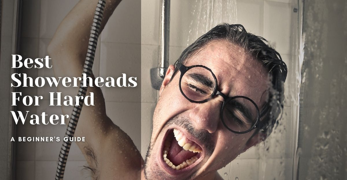 Best Showerheads For Hard Water