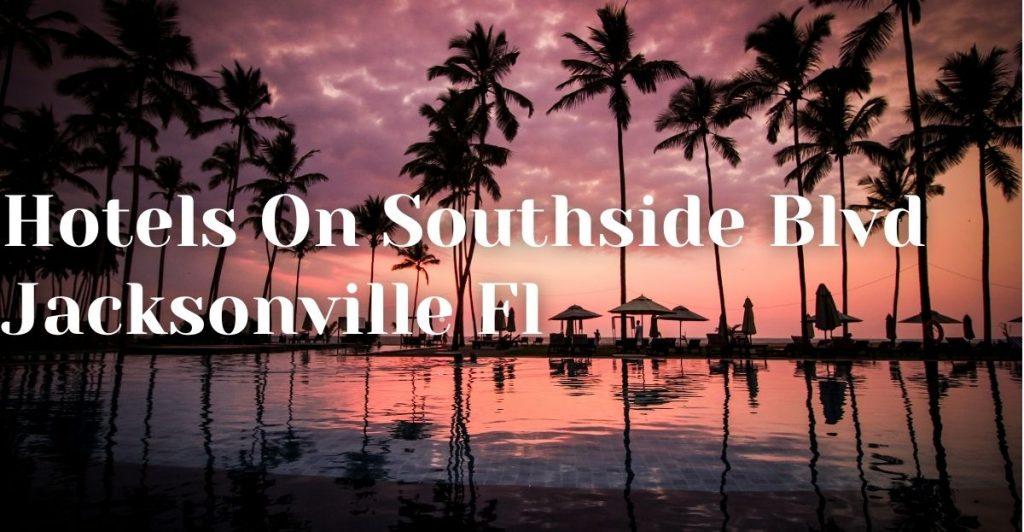 Hotels On Southside Blvd Jacksonville Fl