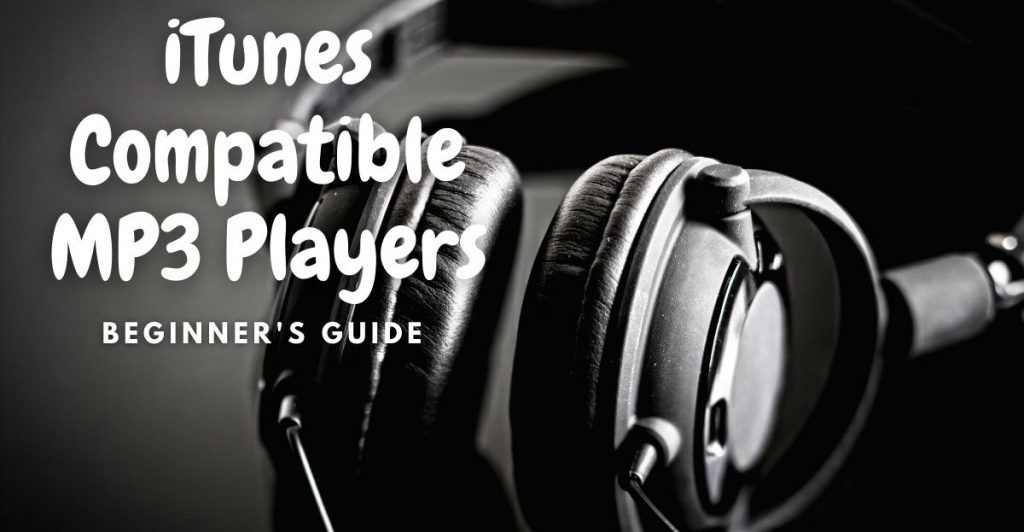 iTunes compatible MP3 players
